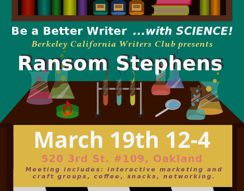 "Ransom Stephens speaks March 19 CWC - ""Be a better writer...with SCIENCE!"""