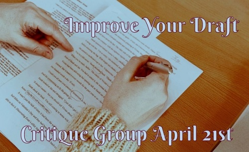 Improve your writing - Critique Group April 21st